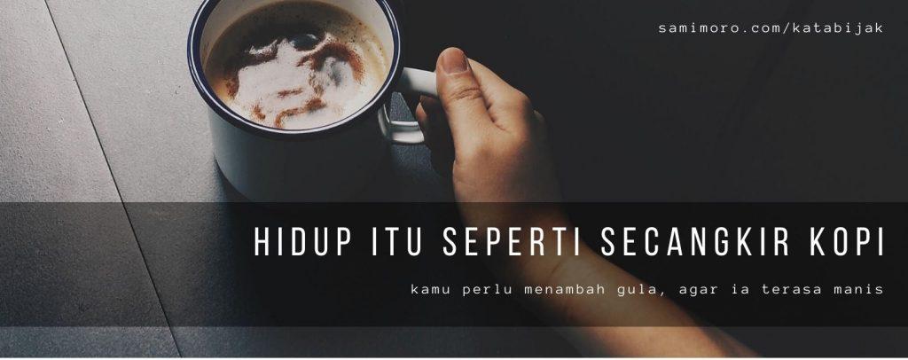 kata bijak motivasi kehidupan seperti secangkir kopi
